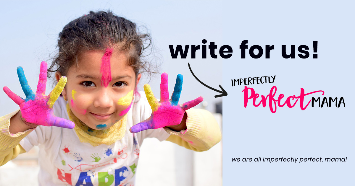 Write for Us! - Imperfectly Perfect Mama